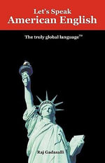 Let's Speak American English : Test Preparation Guide - Raj Gadasalli