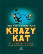 Krazy Kat : A Celebration of Sundays - George Herriman