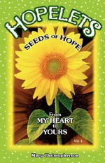 Hopelets--Seeds of Hope from My Heart to Yours - Mary C Christopherson