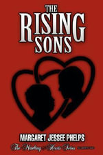 The Rising Sons - Margaret Ann Phelps