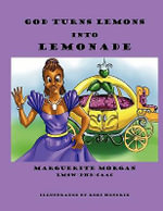 God Turns Lemons into Lemonade - Marguerite Morgan
