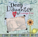 Dear Daughter : A Message of Love - Marianne Richmond