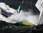 Life at the Extreme : The Volvo Ocean Race Round the World 2005-2006 - Rob Mundle
