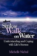 Sink or Walk on Water : A Novel - Michelle Nichol