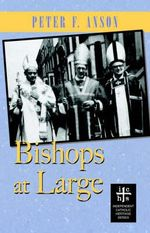 Bishops at Large - Peter F Anson