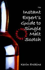 The Instant Expert's Guide to Single Malt Scotch - Kevin Erskine