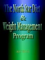 The North Star Diet and Weight Management Program - Gregory Thedore Mucha