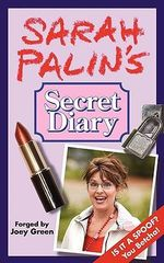 Sarah Palin's Secret Diary - Joey Green