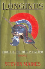Longinus : Merlin Factor Bk 1 - Steven Maines
