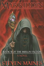Myriddin : Book II of the Merlin Factor - Steven Maines