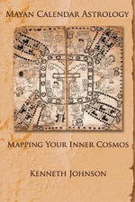 Mayan Calendar Astrology - Kenneth Johnson