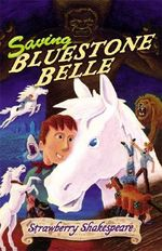 Saving Bluestone Belle - Strawberry Shakespeare