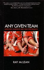 Any Given Team :  Improving Leadership and Team Performance - Ray McLean