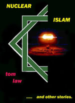 Nuclear Islam and Other Stories - Tom, Law