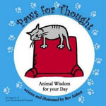 Paws for Thought : Animal Wisdom for Your Day - Bev Aisbett