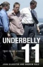 Underbelly 11 : True Crime Stories - John Silvester