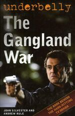 Underbelly : The Gangland War :  The Gangland War - John Silvester