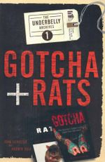 Underbelly Archives 1 : Gotcha and Rats - John Silvester