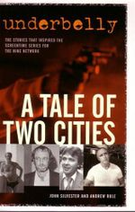 Underbelly: Tale of Two Cities :  A Tale of Two Cities - John Silvester