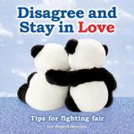 Disagree and Stay in Love : Tips for fighting fair - Liz SuperLibrarian