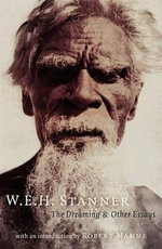 The Dreaming and Other Essays : Black Inc. Agenda series - W.E.H. Stanner