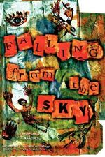 Falling from the Sky (Anthology) - Kate Holden Tony O'Neill Brad Listi