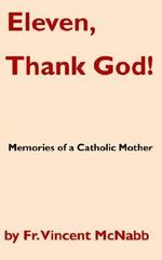 Eleven, Thank God! Memories of a Catholic Mother - Vincent McNabb