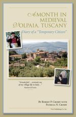 A Month in Medieval Volpaia, Tuscany : Diary of a