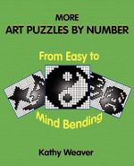 More Art Puzzles by Number - Kathy Weaver