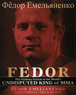 Fedor : The Fighting System of the World's Undisputed King of Mma - Fedor Emelianenko
