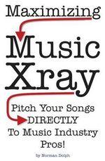 Maximizing Music Xray - Norman E Dolph