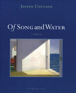 Of Song and Water - Joseph Coulson