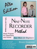Nine-Note Recorder Method, Easy Music for Beginners : Alto Edition - Penny Gardner