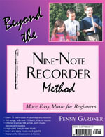 Beyond the Nine-Note Recorder Method : More Easy Music for Beginners - Penny Gardner