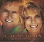 Songs of Love and Marriage : Marriage & Family Revival (Audio) - Terry Franklin