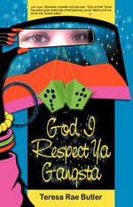God, I Respect YA Gangsta - Teresa Rae Butler