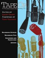 Tape Op: Volume 1 : The Book About Creative Music Recording - Larry Crane