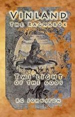 Vinland : Twi-Light of the Gods - Robert George Johnston