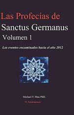 Las Profecias de Sanctus Germanus Volumen 1 - Michael P Mau Phd