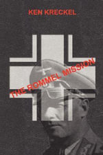 The Rommel Mission - Ken Kreckel