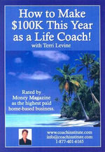 How to Make $100k This Year as a Life Coach! - Terri Levine