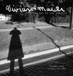 Vivian Maier : Out of the Shadows - Richard Cahan