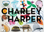 Charley Harper : An Illustrated Life - Charley Harper