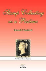 Stamp Collecting as a Pastime - Edward J Nankivell