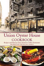 Union Oyster House Cookbook : Recipes and History from America's Oldest Restaurant - Jean Kerr
