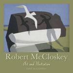 Robert McCloskey : Art and Illustration - Jane McCloskey