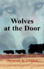 Wolves At The Door - Thomas A Chown