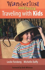 Wanderlust and Lipstick : Traveling with Kids - Leslie Forsberg