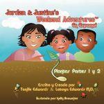 Jordan & Justine's Weekend Adventures TM : Plantas Partes 1 y 2 Spanish Language Version :  Plantas Partes 1 y 2 Spanish Language Version - Tanille Edwards