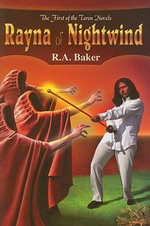 Rayna of Nightwind : First of the Taren Novels - R.A. Baker